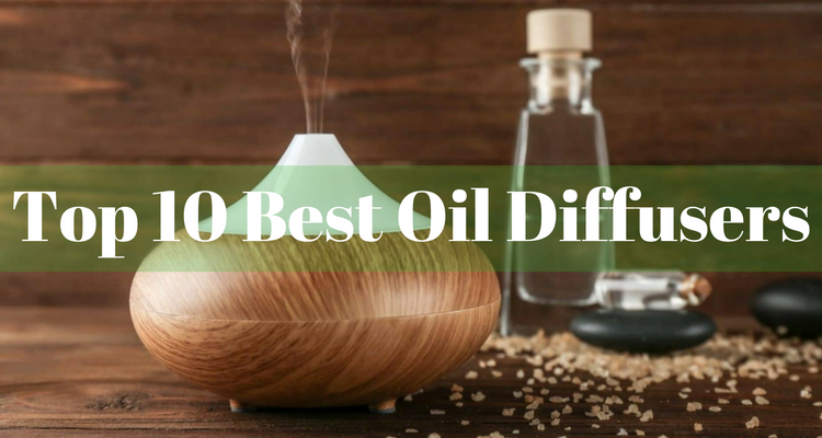 Top 10 Best Oil Diffusers
