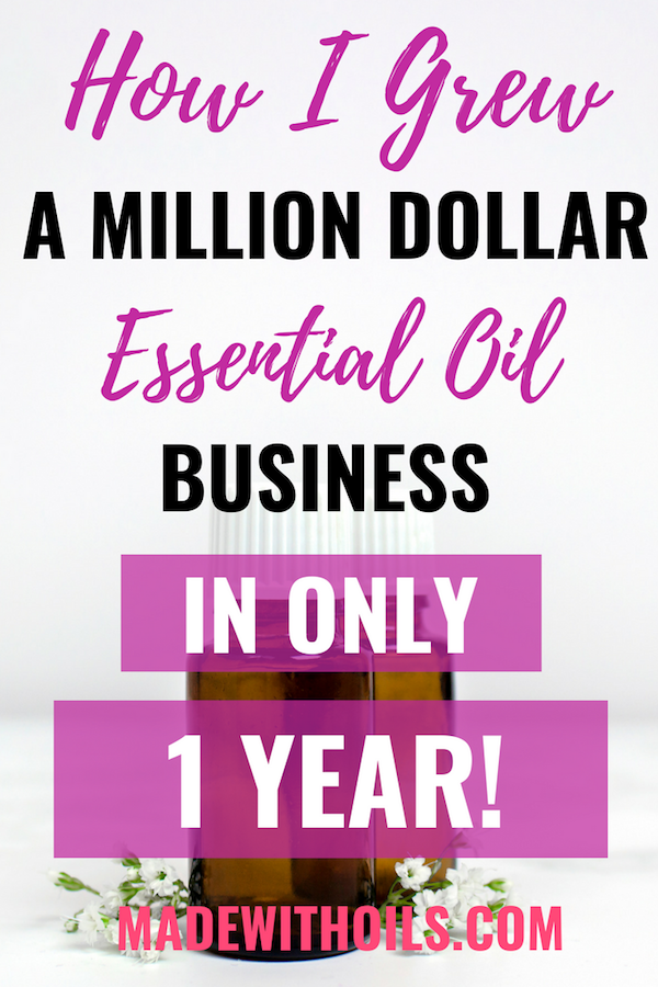 Learn how I grew a millionaire essential oil business in under a year | MadeWithOils.com