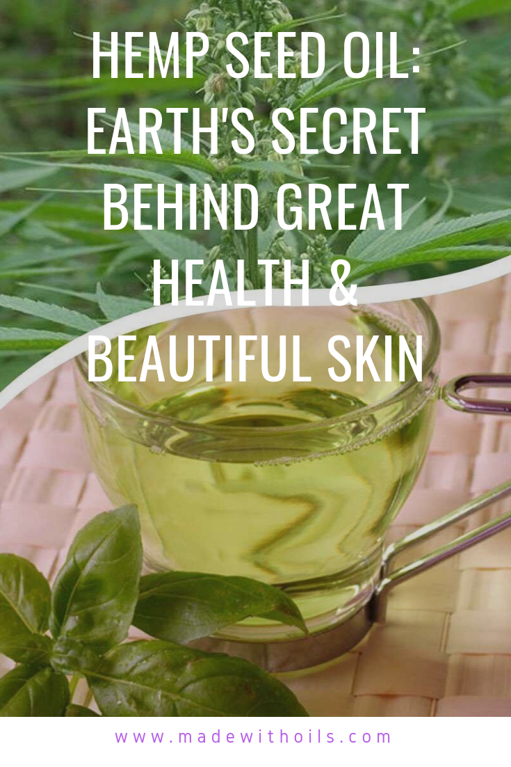 Learn why hemp seed oil is one of earth's greatest secrets | MadeWithOils.com