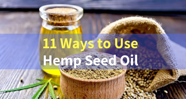Hemp Seed Oil Uses