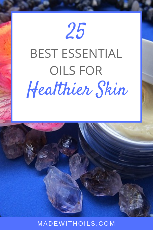 Do you want healthier looking skin? Check out these 25 essential oils that will help improve your skin. | Madewithoils.com