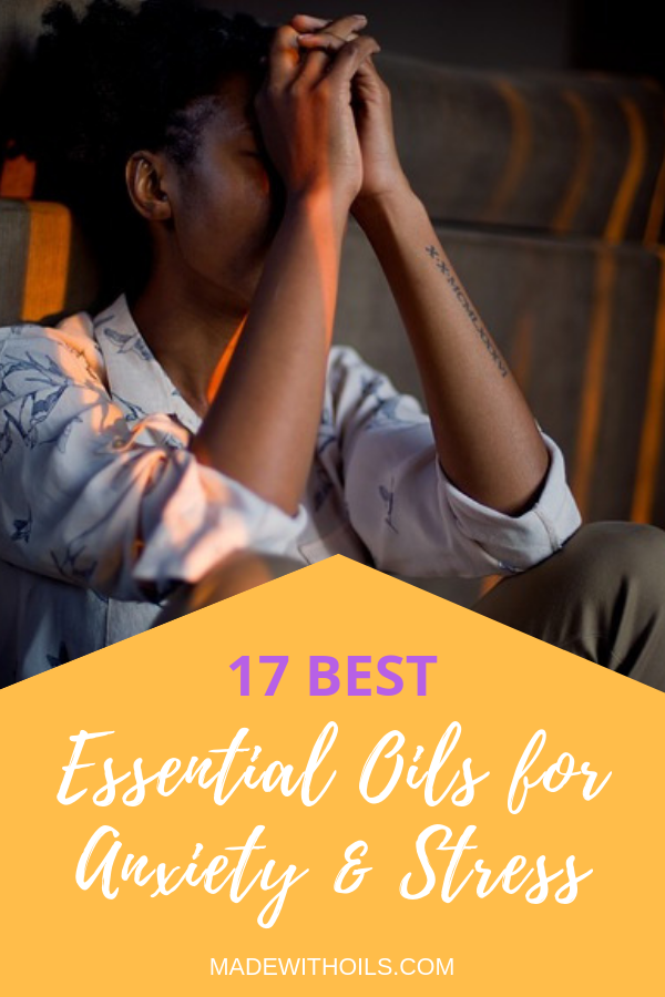 Are you currently struggling with anxiety or stress? If you are, make sure that you try one of these essential oils. | Madewithoils.com