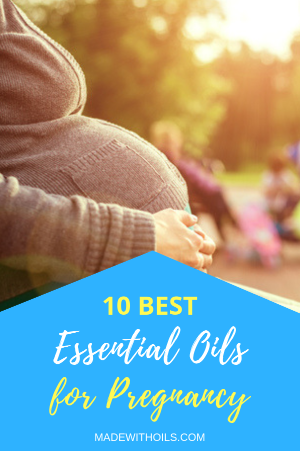 Did you know essential oils can help you when you are pregnant? Here are 10 oils you should try. | MadeWithOils.com